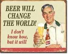 Beer Will Change The World TIN SIGN metal poster funny vtg bar wall decor 1552