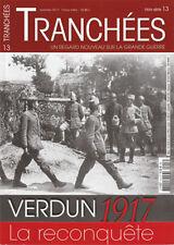 Verdun 1917, la reconquête, hors-série Tranchées n° 13