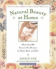 Natural Beauty at Home, : More Than 250 Easy to Use Recipes for Body,Bath, and H
