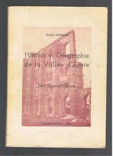 HISTOIRE ET GEOGRAPHIE DE LA VALLEE D'AOSTE ITALO COSSARD 1955