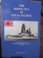 History of Japanese Navy 1943 to 1945 The Rising Sun In Total Eclipse New Book