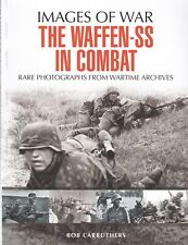 WAFFEN-SS IN COMBAT RARE PHOTOGRAPHS IMAGES OF WAR