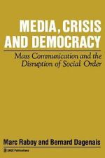 Media Culture and Society: Media, Crisis and Democracy : Mass Communication and