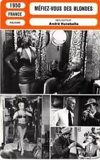FICHE CINEMA : MEFIEZ VOUS DES BLONDES - Rouleau,Carol,Hunebelle 1950