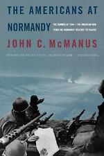 The Americans at Normandy: The Summer of 1944--The American War from the Normand