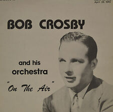 "BOB CROSBY - ON THE AIR 12"" LP (P397)"