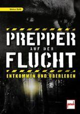 Prepper auf der Flucht - Entkommen und Überleben / Krieg Survival-Handbuch NEU!