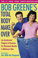 Bob Greene's Total Body Makeover: An Accelerated Program of Exercise and Nutriti