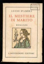 D'AMBRA LUCIO IL MESTIERE DI MARITO MONDADORI 1930