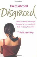 Disgraced: Forced to Marry a Stranger, Betrayed by My Own Family, Sold My Body,