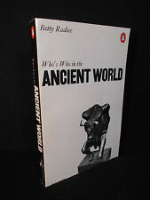 Who's Who in the Ancient World : A Handbook to the Survivors .. by Betty Radice