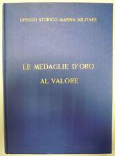 Le medaglie d'oro al valore - Ufficio storico Marina Militare, 1961. 297 pp