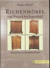 Rainer Haaff - Eichenmöbel von Barock bis Jugendstil