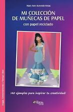 Mi Coleccion de Munecas de Papel con Papel Reciclado by Mary Ann...