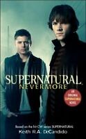 Supernatural : Nevermore, Paperback by DeCandido, Keith R. A., Brand New, Fre...