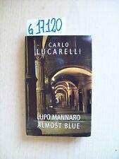 C. LUCARELLI - LUPO MANNARO/ ALMOST BLUE - EDIZIONE MONDOLIBRI - 2002