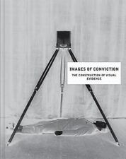 Images of Conviction : The Construction of Visual Evidence (2015, Hardcover /...
