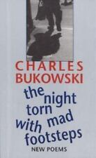 BUKOWSKI C. The Night Torn Mad with Footsteps : New Poems  1ST EDITION