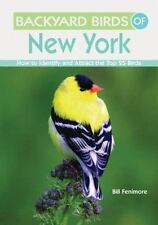 Backyard Birds of New York: How to Identify and Attract the Top 25 Bir-ExLibrary