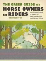 THE GREEN GUIDE FOR HORSE OWNERS+RIDERS* 231pg by HEATHER COOK Soft Cover Book