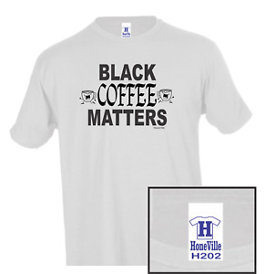 Black Coffee Matters HoneVille Unisex T-shirt Youth Adult