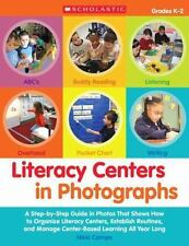 Literacy Centers in Photographs : A Step-by-Step Guide in Photos That Shows...