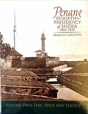 Penang: The Fourth Presidency of India, 1805-1830. Volume 2 - Marcus Langdon