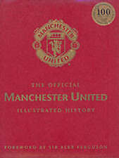 The Official Manchester United Illustrated History (Limited Signed Edition), Man