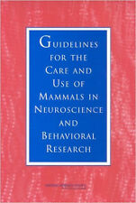 Guidelines for the Care and Use of Mammals in Neuroscience and Behavioral Resear