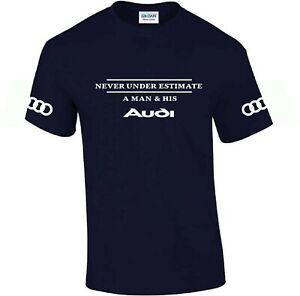 Audi Never under estimate a man and his Audi T Shirt Funny Men's T-Shirt Top