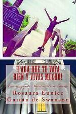 !para Que Te Vaya Bien y Vivas Mucho! : Construyendo Nuestra Torre Fuerte by...