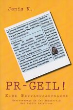 PR-GEIL! Eine Bestandsaufnahme Karrierewege ins Berufsfeld der Public Relations