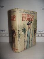LIBRO W.Somerset Maugham SCHIAVO D'AMORE 4^ed.1942 Traduzione Ada Salvatore☺
