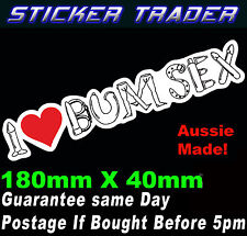 I LOVE BUM SEX sticker Funny for your mates car after the pub prank joke rude