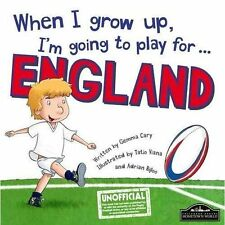 When I Grow Up, I'm Going to Play for England (Rugby) by Gemma Cary (Hardback, 2