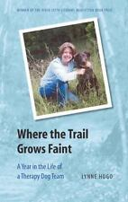 River Teeth Literary Nonfiction Prize: Where the Trail Grows Faint : A Year...