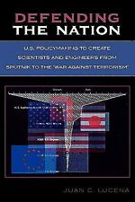 Defending the Nation: U.S. Policymaking to Create Scientists and-ExLibrary