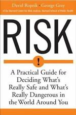 Risk: A Practical Guide for Deciding What's Really Safe and What's Really Dange