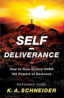 Self-Deliverance: How to Gain Victory Over the Powers of Darkness (Paperback or