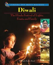Diwali: The Hindu Festival of Lights, Feasts, and