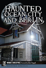 Haunted Ocean City and Berlin [Haunted America] [MD] [The History Press]