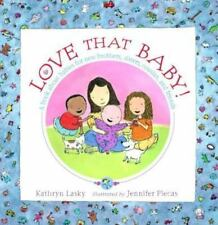 Love That Baby! : A Book about Babies for New Brothers, Sisters, Cousins, and...
