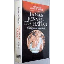 Rennes-le-Château et l'énigme de l'or maudit - MARKALE Jean