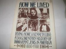 How We Lived: A Documentary History of Immigrant Jews in America, 1880-1930