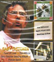Gary Fletcher - Feud of Love + Bootleg + Human Spirit 2xCD NEW SEALED Blues Band