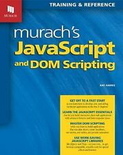 Murach's JavaScript and DOM Scripting by Ray Harris (2009, Paperback)