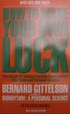 How to Make Your Own Luck: The Secret of Turning Everyday Opportunities into P,