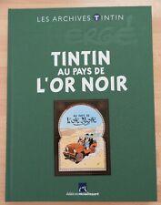 Hergé - LES ARCHIVES TINTIN - Tintin au pays de l'or noir