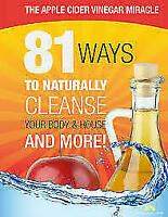 The Apple Cider Vinegar Miracle_81 Ways To Naturally 5 Sec.Dilivery PDF[E-B 00K]