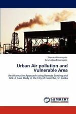 Urban Air Pollution And Vulnerable Area: An Alternative Approach Using Remote...